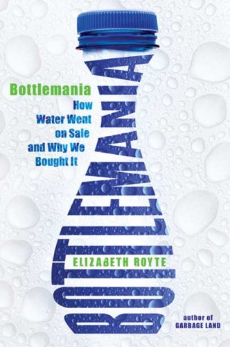 Download Bottlemania: How Water Went on Sale and Why We Bought It ebook