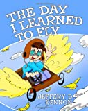 The Day I Learned to Fly, Jeffery Kennon, 1481974599