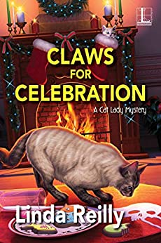 Claws for Celebration (A Cat Lady Mystery Book 3) by [Reilly, Linda]
