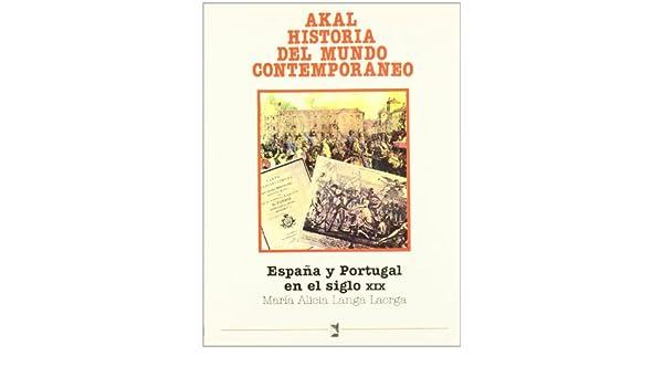 España y Portugal en el siglo XIX: 15 Historia del mundo contemporáneo: Amazon.es: Langa, M.ª Alicia: Libros