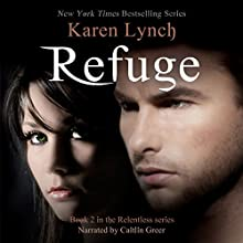 Refuge Audiobook by Karen Lynch Narrated by Caitlin Greer