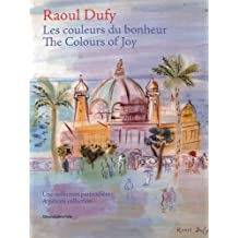 Raoul Dufy: The Colours of Happiness: A Private Collection