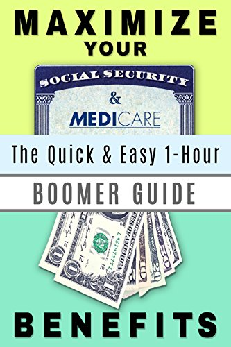 ??NEW?? Maximize Your Social Security And Medicare Benefits: The Quick & Easy 1-Hour Guide. empato Mount sobre Trine Cerca