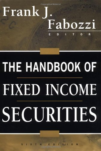 The Handbook of Fixed Income Securities, 6th Edition by McGraw-Hill