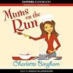 Mums on the Run | Charlotte Bingham