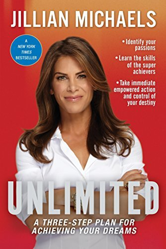 Unlimited: A Three-Step Plan for Achieving Your Dreams by Jillian Michaels (2012-03-20)