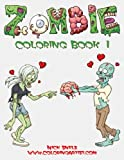 Zombie Coloring Book 1 (Volume 1)