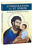 Consecration to St. Joseph: The Wonders of Our Spiritual Father: more info