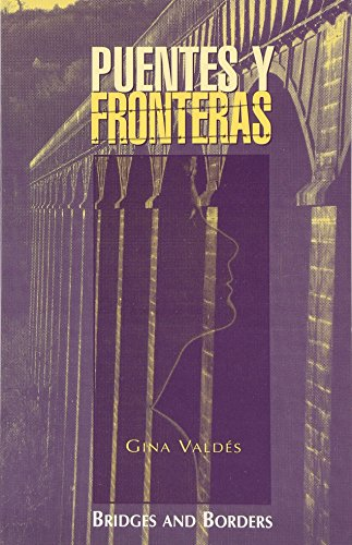 Puentes Y Fronteras / Bridges And Borders: Bridges and Borders (English, Spanish and Spanish Edition)