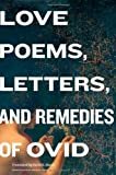 Love Poems, Letters, and Remedies of Ovid, Ovid, 0674059042