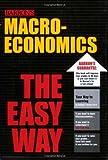 Macroeconomics The Easy Way (Easy Way Series)