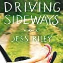 Driving Sideways: A Novel Audiobook by Jess Riley Narrated by Erin Bennett