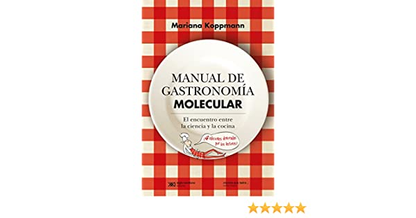 Amazon.com: Manual de gastronomía molecular: El encuentro entre la ciencia y la cocina (Ciencia que ladra… serie Mayor) (Spanish Edition) eBook: Mariana ...