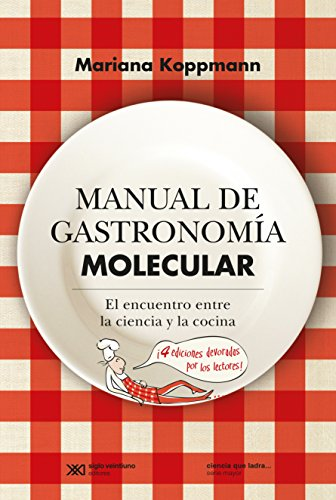 Manual de gastronomía molecular: El encuentro entre la ciencia y la cocina (Ciencia que