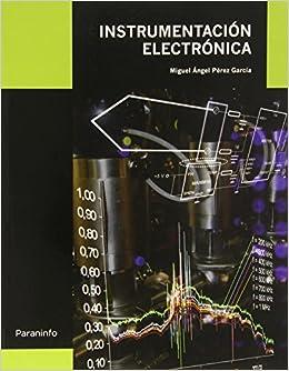 Instrumentación electrónica: Amazon.es: MIGUEL ANGEL PEREZ GARCIA: Libros
