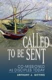 Called to Be Sent, Anthony J. Gittins, 0764815733