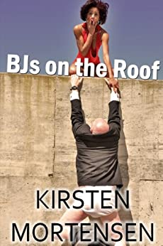 BJs on the Roof by [Mortensen, Kirsten]