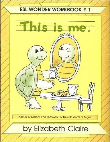 Workbook esl worksheets for adults : This Is Me. (ESL Wonder Workbook, No. 1): Elizabeth Claire ...