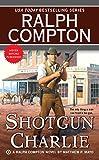 img - for Shotgun Charlie (Ralph Compton) book / textbook / text book