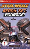 : DK Readers L1: Star Wars: Ready, Set, Podrace!