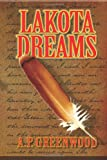 Lakota Dreams, A. P. Greenwood, 1439262454