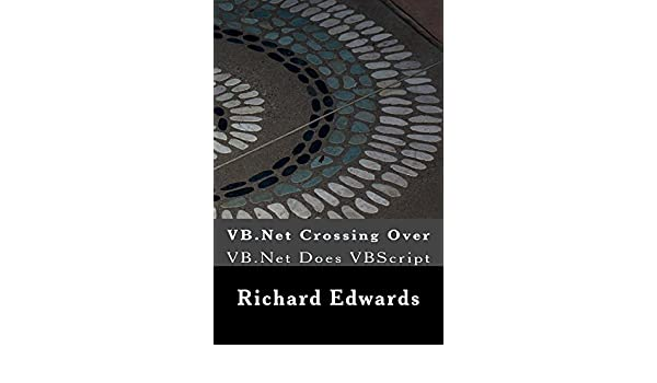 Amazon com: VB Net Crossing Over: VB Net Does VBScript eBook