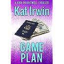 Game Plan (A Kira Brightwell Thriller Novel, Book 4)