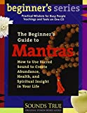 img - for The Beginner's Guide to Mantras: How to Use Sacred Sound to Create Abundance, Health, and Spiritual Insight in Your Life (Beginners Ser.) book / textbook / text book