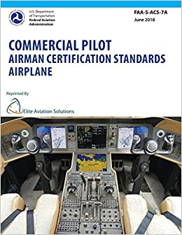 b3502bba51d Commercial Pilot Airman Certification Standards Airplane FAA-S-ACS-7A  Federal  Aviation Administration