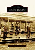 img - for Toledo Trolleys (OH) (Images of Rail) by Kirk F. Hise (2006-11-01) book / textbook / text book