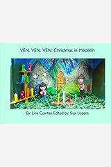 Ven, Ven, Ven: Christmas in Medellin (Yo Soy-Bilingual Books For Everyone) (Volume 2) Paperback
