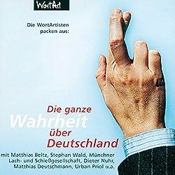 Die WortArtisten packen aus: Die ganze Wahrheit über Deutschland