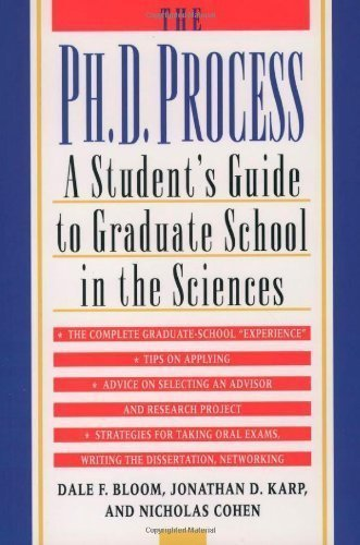 The Ph.D. Process: A Student's Guide to Graduate School in the Sciences by Bloom, Dale F. Published by Oxford University Press, USA (1999) Paperback