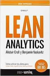 Lean Analytics: Cómo utilizar los datos para crear más