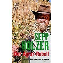 Der Agrar- Rebell.