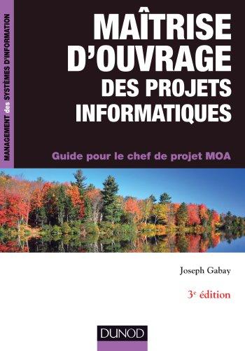 download ma u00eetrise d u0026 39 ouvrage des projets informatiques  u2013 3e  u00e9d   guide pour le chef de projet moa