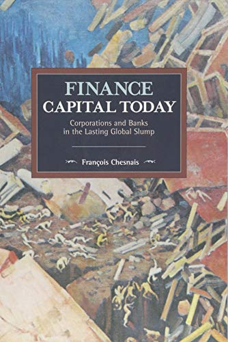 Book Finance Capital Today: Corporations and Banks in the Lasting Global Slump (Historical Materialism) [Z.I.P]