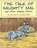 The Tale of Naughty Mac and Other Donkey Stories, Elisabeth D. Svendson, 1873580142