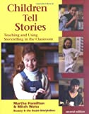 Children Tell Stories: Teaching and Using Storytelling in the Classroom (Multimedia DVD included with the book), Martha Hamilton, Mitch Weiss, 1572746637