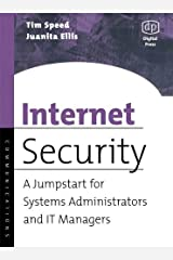 Internet Security: A Jumpstart for Systems Administrators and IT Managers Kindle Edition