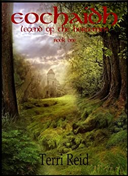 Eochaidh - Legend of the Horsemen (Book One) by [Reid, Terri]