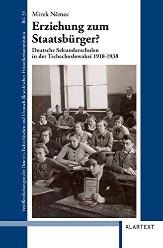 Erziehung zum Staatsbürger?: Deutsche Sekundarschulen in der Tschechoslowakei 1918-1938 (Veröffentlichungen zur Kultur und Geschichte im östlichen Europa)