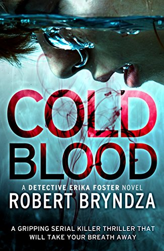 Cold Blood: A gripping serial killer thriller that will take your breath away (Detective Erika Foster Book 5) cover