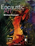The Encaustic Art Project Book, Michael Boosom and Michael Bossom, 0855329920