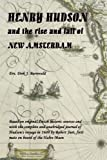 img - for HENRY HUDSON and the rise and fall of NEW AMSTERDAM by Dirk Barreveld (2009-04-15) book / textbook / text book