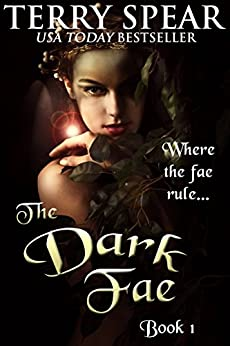 The Dark Fae (The World of Fae Book 1) by [Spear, Terry]