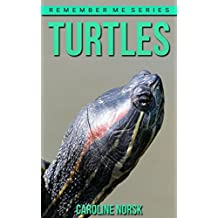 Turtle: Amazing Photos & Fun Facts Book About Turtles For Kids (Remember Me Series)