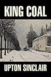 King Coal by Upton Sinclair, Fiction, Classics, Literary