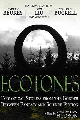 Ecotones: Ecological Stories from the Border Between Fantasy and Science (Palmer Hughes Series)