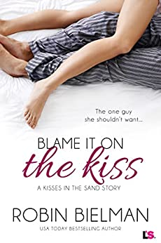 Blame it on the Kiss (Kisses in the Sand Book 2) by [Bielman, Robin]